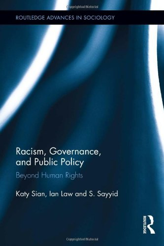 Racism, Governance, and Public Policy: Beyond Human Rights (Routledge Advances in Sociology) by Katy Sian (2013-07-05)