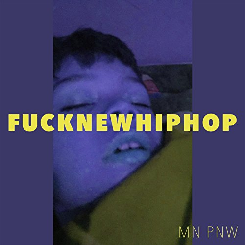 F.U.C.K.N.E.W.H.I.P.H.O.P. [Explicit]