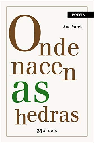 Onde nacen as hedras (EDICIÓN LITERARIA - POESÍA E-book) (Galician ...