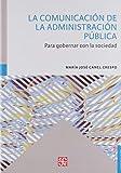 La Comunicación de la Administración Pública: Para Gobernar Con La Sociedad (Comunicación / Communication)