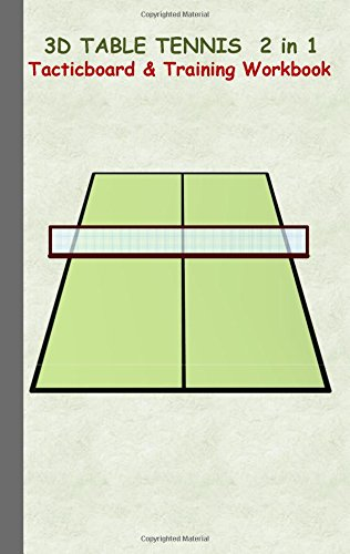 3D Table Tennis Tacticboard and Training Workbook por Theo von Taane