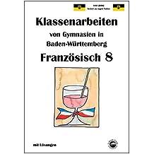 Französisch 8 (nach À plus! 3) Klassenarbeiten von Gymnasien aus Baden-Württemberg