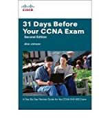 [(31 Days Before Your CCNA Exam: A Day-by-Day Review Guide for the CCNA 640-802 Exam)] [by: Allan Johnson]
