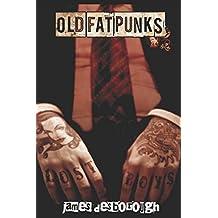 Old, Fat, Punks