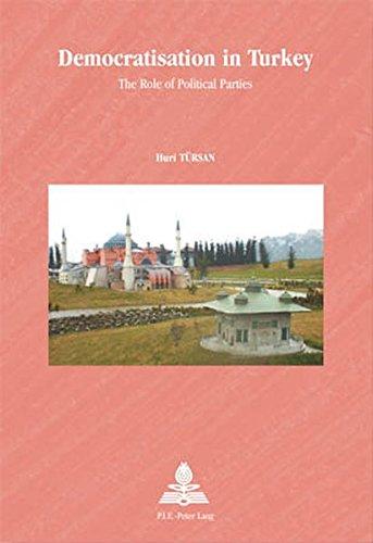 Democratisation in Turkey: v. 31: The Role of Political Parties (Europe Plurielle/Multiple Europes) por Huri Tursan