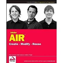 Adobe AIR: Create - Modify - Reuse by Marc Leuchner (2008-04-28)
