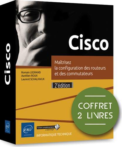Cisco - Coffret de 2 livres : Maîtrisez la configuration des routeurs et des commutateurs (2e édition) par  Romain LEGRAND, Aurélien ROUX Laurent SCHALKWIJK
