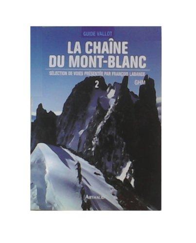 La Chaîne du Mont-Blanc, tome 2 : A l'est du col du Géant par François Labande