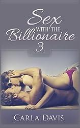 Sex With The Billionaire 3 (Volume 3) by Carla Davis (2014-10-14)