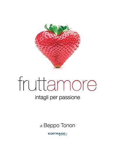 Fruttamore intagli per passione di Beppo Tonon.
