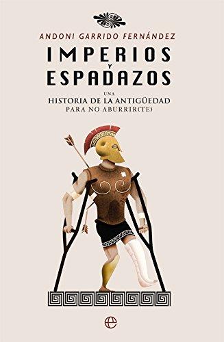 Imperios y espadazos (Historia) por Andoni Garrido Fernández