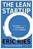 Lean Startup : How Constant Innovation Creates Radically Successful Businesses