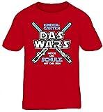 Einschulungsgeschenk Erstklässler Schulkind Kinder T-Shirt Laserschwert - Kindergarten Das Wars, Größe: 122/128,rot