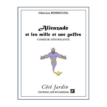 Alirazade et les mille et une gaffes: Comédie désopilante (Côté Jardin)