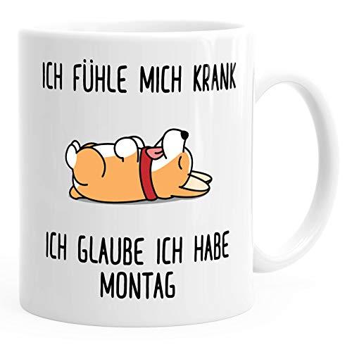 MoonWorks® Kaffee-Tasse mit Spruch Ich fühle mich krank ich glaube ich habe Montag Hundemotiv Bürotasse Kaffeebecher uni - weiß unisize