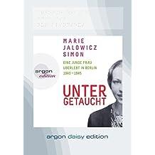 Untergetaucht (DAISY Edition): Eine junge Frau überlebt in Berlin 194 - 1945