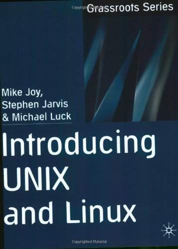 Introducing UNIX and Linux (Grassroots) by Mike Joy (23-Jul-2002) Paperback PDF Books