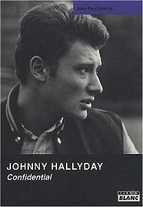 vignette de 'Johnny Hallyday confidential (Jean-Paul Bourre)'