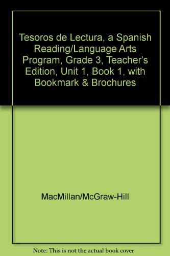 Tesoros de Lectura, a Spanish Reading/Language Arts Program, Grade 3, Teacher's Edition, Unit 1, Book 1, with Bookmark & Brochures (Elementary Reading Treasures) por McGraw-Hill Education