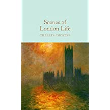 Scenes of London Life: From 'Sketches by Boz' (Macmillan Collector's Library Book 158) (English Edition)