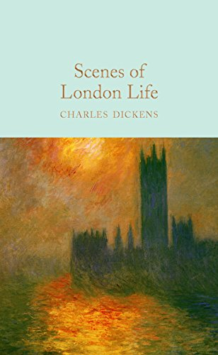 Scenes of London Life: From 'Sketches by Boz' (Macmillan Collector's Library Book 158) (English Edition) -