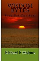 Wisdom Bytes by Richard F Holmes (2013-11-04) Paperback