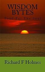 Wisdom Bytes by Richard F Holmes (2013-11-04)