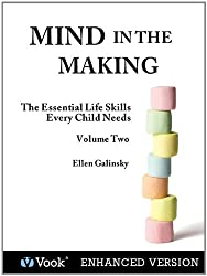 Mind in the Making: The Essential Life Skills Every Child Needs Volume 2