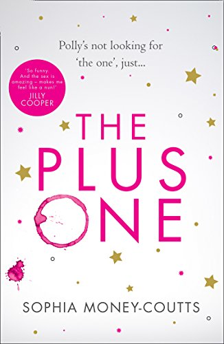 The Plus One: escape with the hottest, laugh-out-loud debut of summer 2018! by [Money-Coutts, Sophia]
