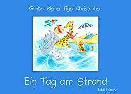 Descargar Ebooks Torrent Ein Tag am Strand: Großer kleiner Tiger Christopher Novelas PDF
