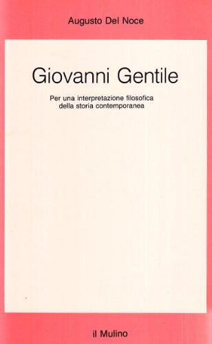 Giovanni Gentile. Per una interpretazione filosofica della storia contemporanea