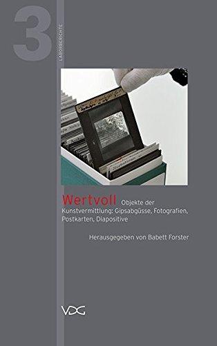 Wertvoll: Objekte der Kunstvermittlung: Gipsabgüsse, Fotografien, Postkarten, Diapositive (Laborberichte)