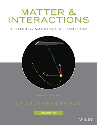Matter and Interactions, Volume II: Electric and Magnetic Interactions: 2