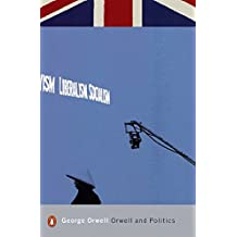 Orwell and Politics (Penguin Modern Classics)