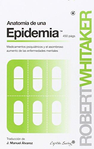 Anatomía de una epidemia (Ensayo) por Robert Whitaker