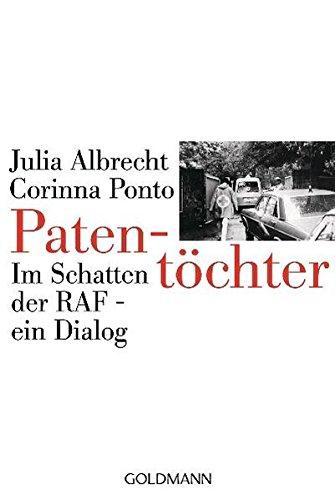 Patentöchter. Im Schatten der RAF - ein Dialog
