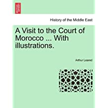 A Visit to the Court of Morocco ... With illustrations
