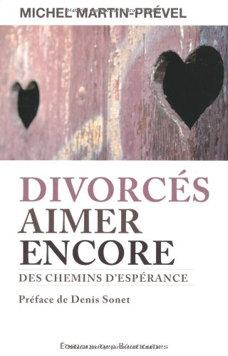 Divorces aimer encore. Des chemins d'espérance