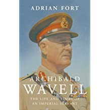 Archibald Wavell: The Life and Times of an Imperial Servant