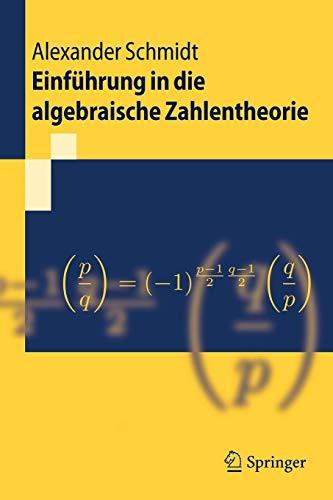 Einführung in die algebraische Zahlentheorie (Springer-Lehrbuch) (German Edition)