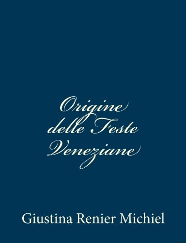 Origine Delle Feste Veneziane: Volume 6