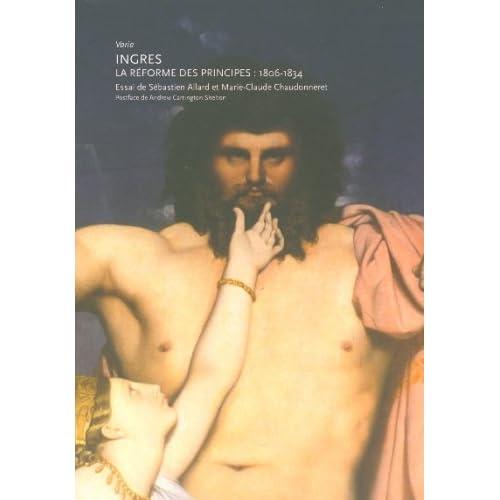 INGRES. La réforme des principes : 1806-1834