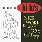 Songtexte von The Hi‐Lo's - The Best of the Hi-Lo's: Nice Work If You Can Get It...