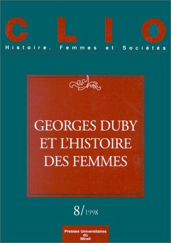 Clio n° 8/1998 : Georges Duby et l'histoire des femmes