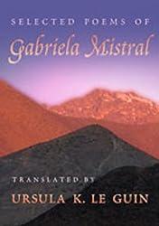 Selected Poems of Gabriela Mistral (Mary Burritt Christiansen Poetry Series)