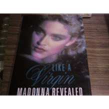 Like a Virgin: Madonna Revealed by Douglas Thompson (1991-10-21)
