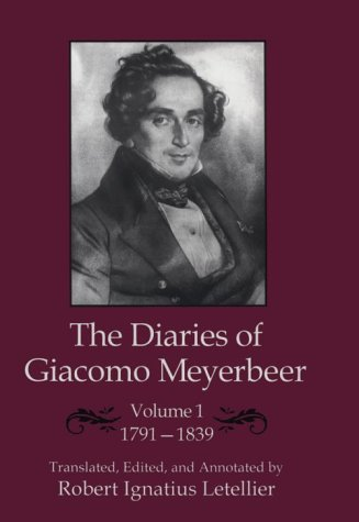 The Diaries of Giacomo Meyerbeer: 1791-1839 v. 1