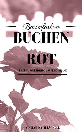 buchenrot-erster-weltkrieg-verdun-eine-weltenbrand-nachkriegsgeschichte