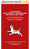 Look Evelyn, Duck Dynasty Wiper Blades. We Should Get Them.: A Collection Of New Essays (English Edition)