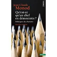 Qu'est-ce qu'un chef en démocratie ? - Politiques du charisme